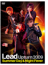 Lead Upturn 2009~Summer Day & Night Fever~